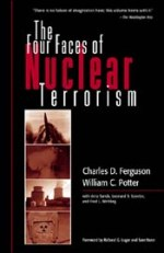 The Four Faces of Nuclear Terrorism. Potter, FErguson et al.