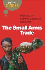 The Small Arms Trade, Stohl, Schroeder, Smith